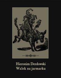 Walek na jarmarku - Hieronim Derdowski - ebook