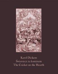 Świerszcz za kominem. The Cricket on the Hearth - Karol Dickens - ebook