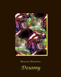 Dzwony - Michalina Domańska. - ebook