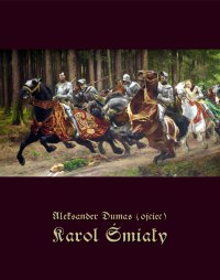 Karol Śmiały - Aleksander Dumas (ojciec) - ebook