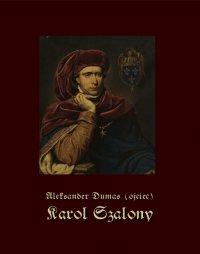 Karol Szalony - Aleksander Dumas (ojciec) - ebook