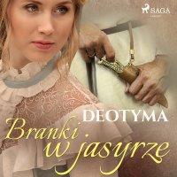 Branki w jasyrze - Deotyma - audiobook