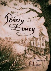 Pościg łowcy - Mariusz Futyma - ebook