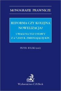 Reforma czy kolejna nowelizacja? Uwagi na tle ustawy z 4.7.2019 r. zmieniającej KPC - Piotr Rylski - ebook