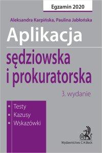 Aplikacja sędziowska i prokuratorska. Testy kazusy wskazówki. Wydanie 3 - Paulina Jabłońska - ebook