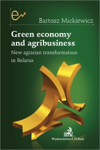 Green economy and agribusiness. New agrarian transformation in Belarus