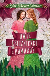 Dwie księżniczki z Bamarry - Gail Carson Levine - ebook