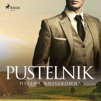 Pustelnik - Helena Mniszkówna - audiobook