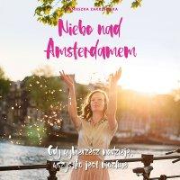 Niebo nad Amsterdamem - Agnieszka Zakrzewska - audiobook