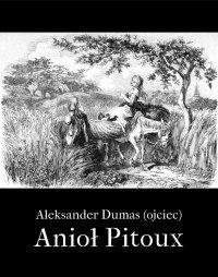 Anioł Pitou - Aleksander Dumas (ojciec) - ebook