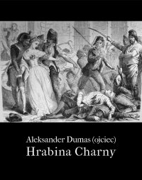 Hrabina de Charny - Aleksander Dumas (ojciec) - ebook