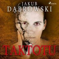 Taktotu - Jakub Dąbrowski - audiobook
