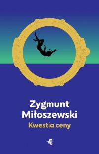 Kwestia ceny - Zygmunt Miłoszewski - ebook