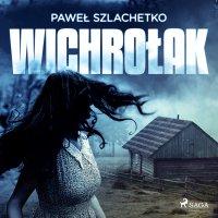 Wichrołak - Paweł Szlachetko - audiobook
