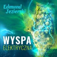 Wyspa elektryczna - Edmund Jezierski - audiobook