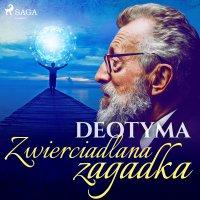 Zwierciadlana zagadka - Deotyma - audiobook