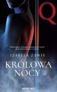 Królowa nocy - Izabela Zawis - ebook