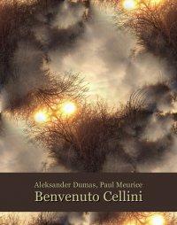 Benvenuto Cellini (Ascanio ou l'Orfèvre du roi) - Aleksander Dumas (ojciec) - ebook