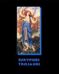 Trojanki - Eurypides - ebook