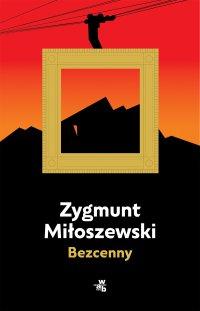 Bezcenny - Zygmunt Miłoszewski - ebook