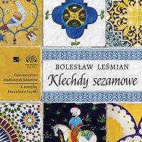 Klechdy sezamowe - Bolesław Leśmian - audiobook