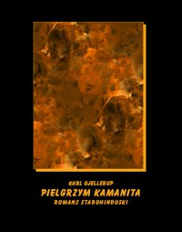 Pielgrzym Kamanita - romans starohinduski - Karl Gjellerup - ebook