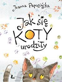 Jak się koty urodziły - Joanna Papuzińska - ebook