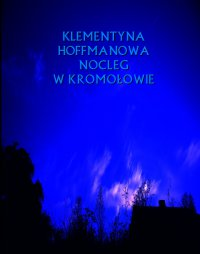 Nocleg w Kromołowie. Rok 1669 - Klementyna Hoffmanowa - ebook