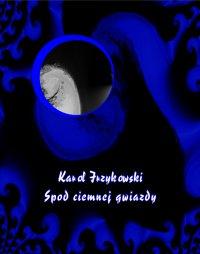 Spod ciemnej gwiazdy - Karol Irzykowski - ebook