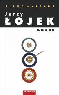 Pisma wybrane. Wiek XX - Jerzy Łojek - ebook