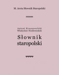 M. Arcta Słownik staropolski - Antoni Krasnowolski - ebook