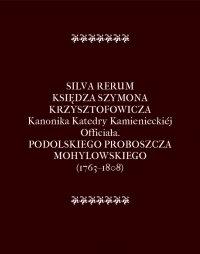 Silva Rerum Księdza Szymona Krzysztofowicza - Szymon Krzysztofowicz - ebook