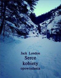 Serce kobiety - Jack London - ebook