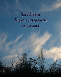 Wojna z polowaniem na mamuta - Jack London - ebook