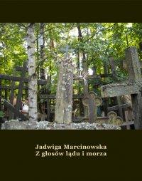Z głosów lądu i morza - Jadwiga Marcinowska - ebook