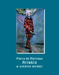 Arlekin w szkółce miłości - Pierre de Marivaux - ebook