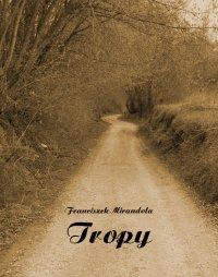 Tropy - Franciszek Mirandola - ebook