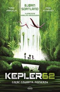 Kepler62. Część czwarta. Pionierzy - Bjorn Sortland - ebook