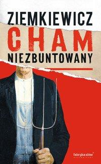 Cham niezbuntowany - Rafał Ziemkiewicz - ebook