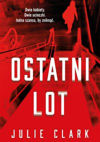 Ostatni lot - Julie Clark - ebook