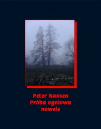 Próba ogniowa. Nowele - Peter Nansen - ebook