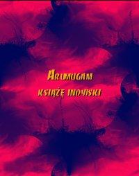 Arumugam książę indyjski - Autor nieznany - ebook