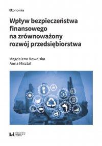 Wpływ bezpieczeństwa finansowego na zrównoważony rozwój przedsiębiorstwa - Magdalena Kowalska - ebook