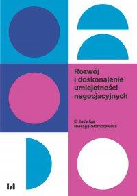 Rozwój i doskonalenie umiejętności negocjacyjnych - E. Jadwiga Biesaga-Słomczewska - ebook