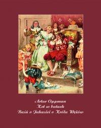 Kot w butach. Baśń o Juhasie i o Królu Wężów - Artur Oppman - ebook