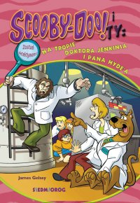 Scooby-Doo i Ty. Na tropie doktora Jenkinsa i pana Hyde'a - James Gelsey - ebook