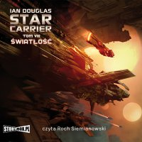 Star Carrier. Tom VIII. Światłość - Ian Douglas - audiobook