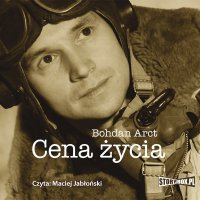 Cena życia - Bohdan Arct - audiobook