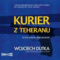 Kurier z Teheranu - Wojciech Dutka - audiobook