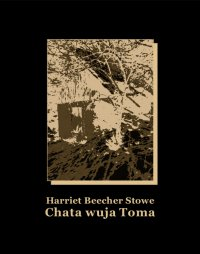 Chata wuja Toma - Harriet Beecher Stowe - ebook